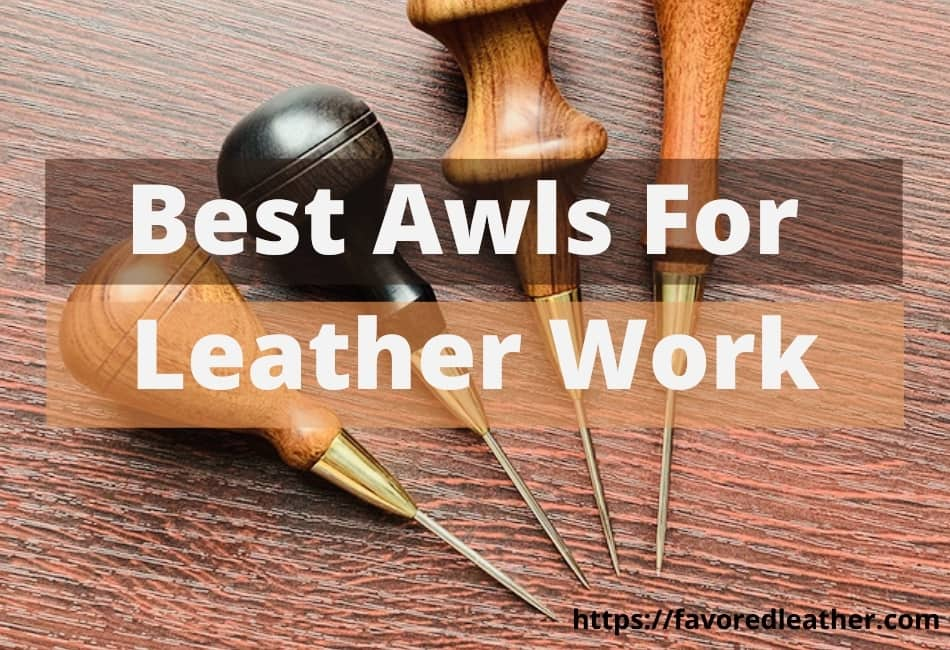 Best awls for leather work